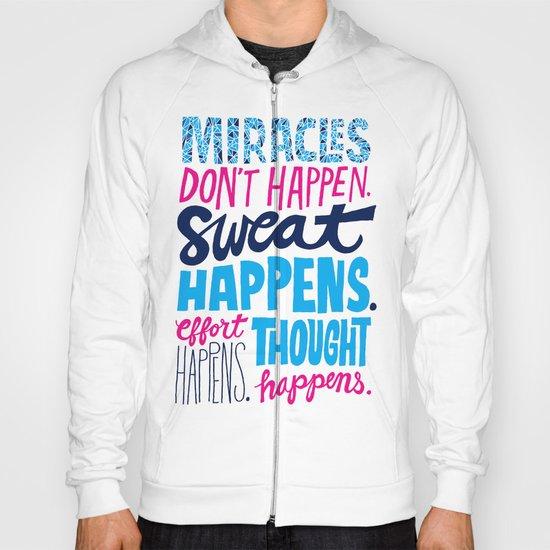 Miracles Don't Happen Hoody