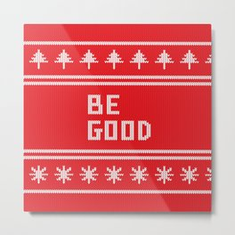 Be Good Festive Knit Typography Metal Print