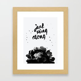Just Sing Along Framed Art Print