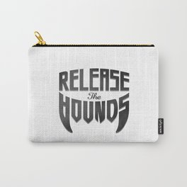 Release the hounds Carry-All Pouch