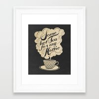 tea Framed Art Prints featuring Some Hot Tea For My Hottie by Laura Graves