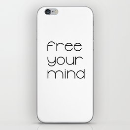 Free Your Mind (Black) T-Shirt iPhone Skin
