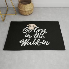 Go Cry in the Walk-In. - Gift Rug
