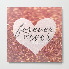 Forever And Ever Amen. Metal Print