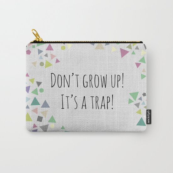 Don't grow up (colorful) Carry-All Pouch