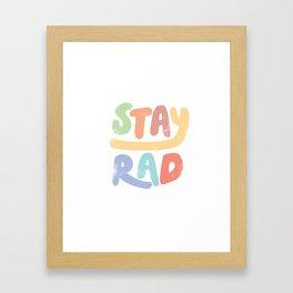 Stay Rad colors Framed Art Print