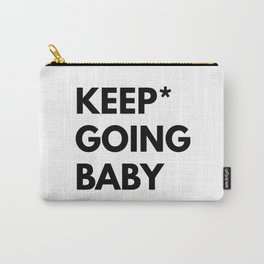 Keep Going Baby Carry-All Pouch