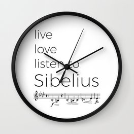 Live, love, listen to Sibelius Wall Clock