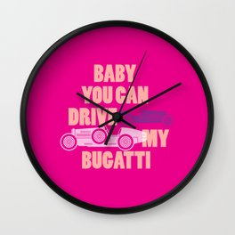 Baby you can drive my Bugatti (pink) Wall Clock