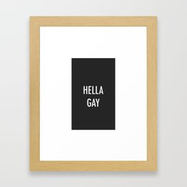 Hella Gay Framed Art Print