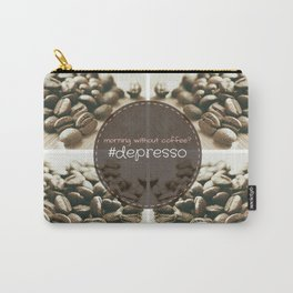 Morning Without Coffee? #Depresso Carry-All Pouch