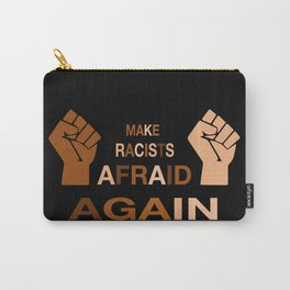 Make Racists Afraid Again skin tones Carry-All Pouch