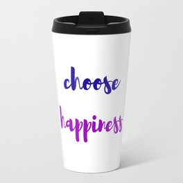 CHOOSE HAPPINESS BLUE AND PURPLE Travel Mug