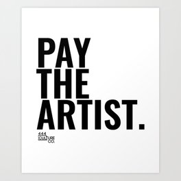 Pay The Artist Art Print