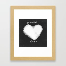 You are loved Framed Art Print