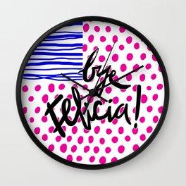 Bye Felicia! Wall Clock