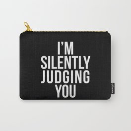 I'M SILENTLY JUDGING YOU (Black & White) Carry-All Pouch