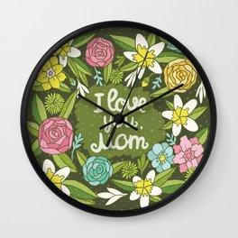 I love you, Mom Wall Clock