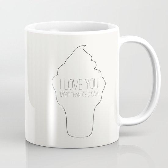 I Love You More Than Ice Cream: I Love You More Than Ice Cream Coffee Mug By Allyson