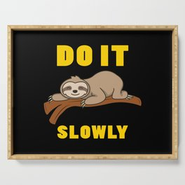DO IT SLOWLY FUNNY SLOTH Gift Lazy Chiller Serving Tray