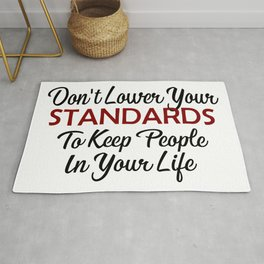 Keep Your Standard High Inspirational Motivational Advice Rug