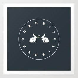 Rabbit Rabbit More Kindness Art Print