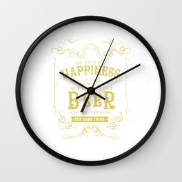 You Can't Buy Happiness But You Can Buy Beer Wall Clock
