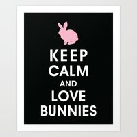 Keep Calm and Love Bunnies Art Print