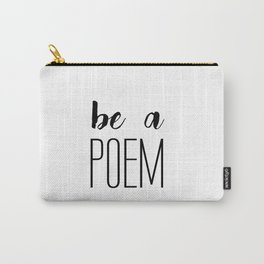 Be a poem Carry-All Pouch