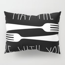 May The Forks Be With You Pillow Sham