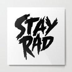 Stay Rad (on White) Metal Print