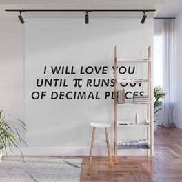 I'll Love You Until Pi Runs Out Of Decimal Places Wall Mural