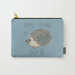 DON'T FUCKING TOUCH ME Carry-All Pouch