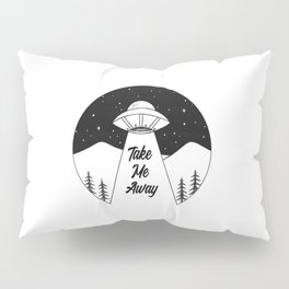 'Take Me Away' UFO Pillow Sham