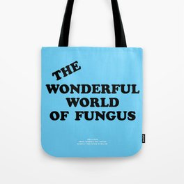 Howlin' Mad Murdock's 'The Wonderful World of Fungus' shirt Tote Bag
