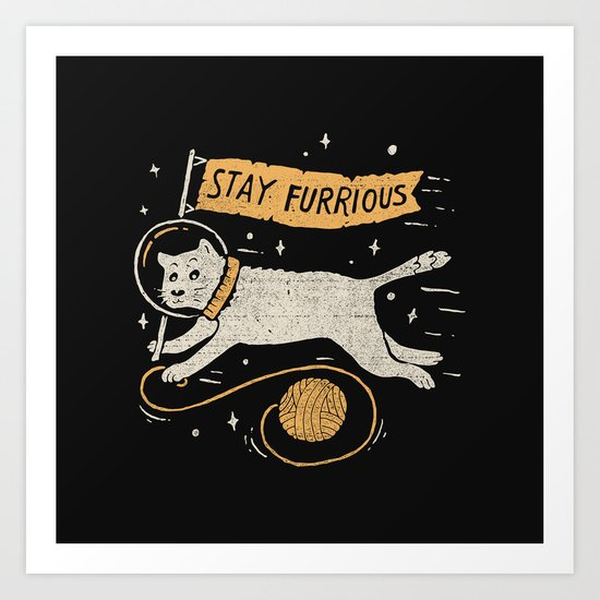 Stay Furrious Art Print