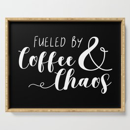 Fueled By Coffee & Chaos Serving Tray