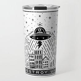 destroy us! Travel Mug