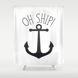 Oh Ship! Shower Curtain