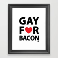 Gay For Bacon Framed Art Print