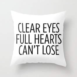 Clear Eyes Full Hearts Can't Lose Throw Pillow