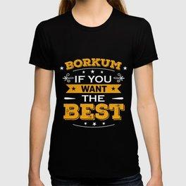 Borkum the best island North Sea Ostfriesland T-shirt