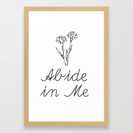 Abide in Me Framed Art Print