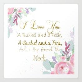 I Love You a Bushel and a Peck... Art Print