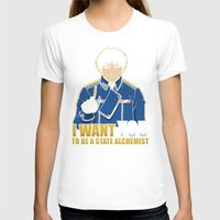 fullmetal alchemist T-shirts featuring I Want You to be a State Alchemist by adho1982