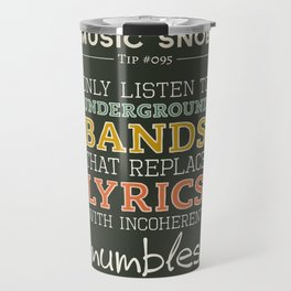 MORE Mumbling Bands — Music Snob Tip #095.5 Travel Mug