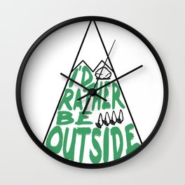 I'd Rather Be Outside Wall Clock