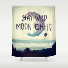 stay wild Shower Curtain