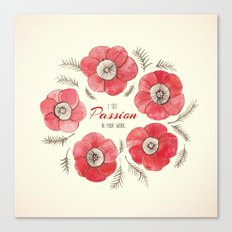 Poppy Passion: I See Passion In Your Work Canvas Print