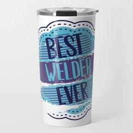 Best Welder Ever Travel Mug